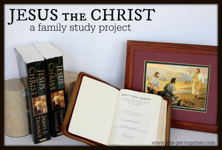 Jesus the Christ - a family study project to bring everyone closer to Christ. Read the book in a year with FHE discussions each month. www.lets-get-together.com #LDS #FHE #family