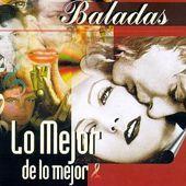 Baladas Romanticas - Las Mejores Baladas Romanticas de Ayer y Hoy