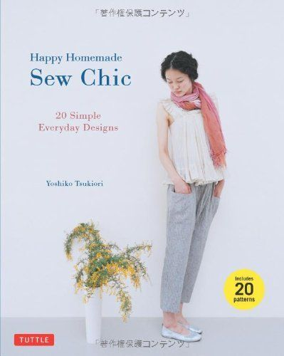 Happy Homemade: Sew Chic: 20 Simple Everyday Designs:Amazon.co.uk:Books