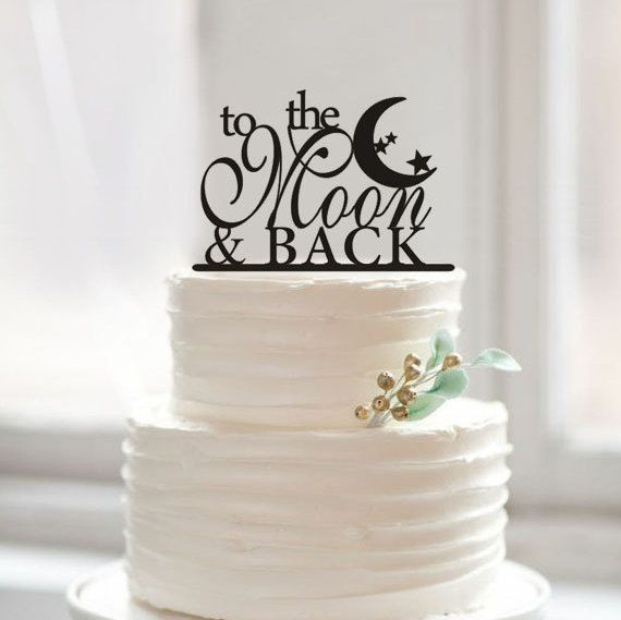 Hey, I found this really awesome Etsy listing at https://www.etsy.com/listing/236668000/to-the-moon-back-cake-topper-custom-cake