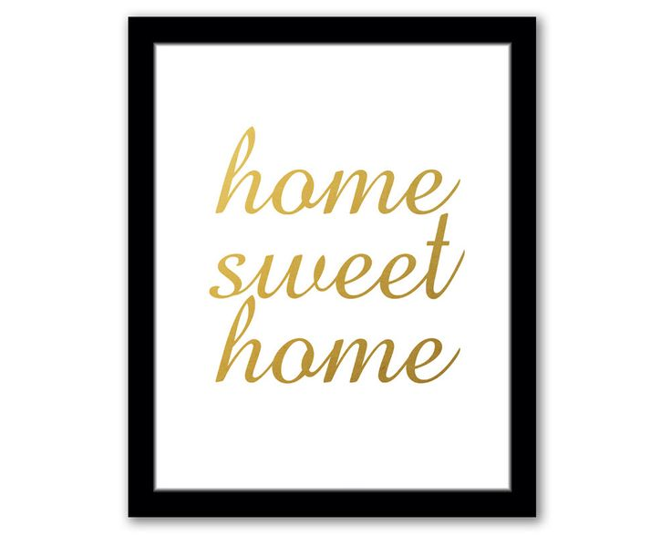 INSTANT DOWNLOAD, Home Sweet Home, Gold Foil Art, Printable Art, Entryway Art, New Home Gift, Housewarming Gift, Typography Art, Home Quote by SeventeenFields on Etsy https://www.etsy.com/listing/190989680/instant-download-home-sweet-home-gold
