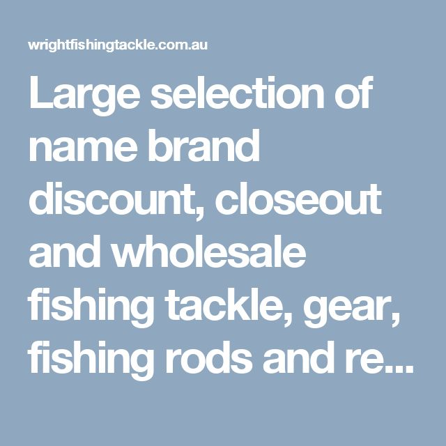 Large selection of name brand discount, closeout and wholesale fishing tackle, gear, fishing rods and reels. Set wright curve offshore spin rod chicago your back to turn in at a fishing rod.  Visit here: http://wrightfishingtackle.com.au/