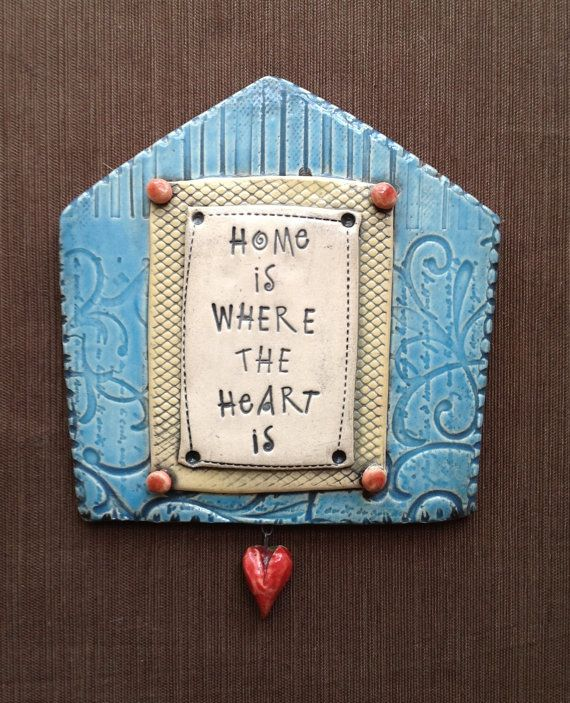 "$34.00 Ceramic Wall Plaque ""Home is Where the Heart Is""  © Malena Bisanti-Wall Studio"