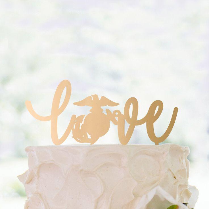Cake Topper | US Marine Corps | Love | Metallic | Glitter | Wood | Gold | Rose Gold | Custom by RebeccaLaneGraphics on Etsy https://www.etsy.com/listing/458787104/cake-topper-us-marine-corps-love