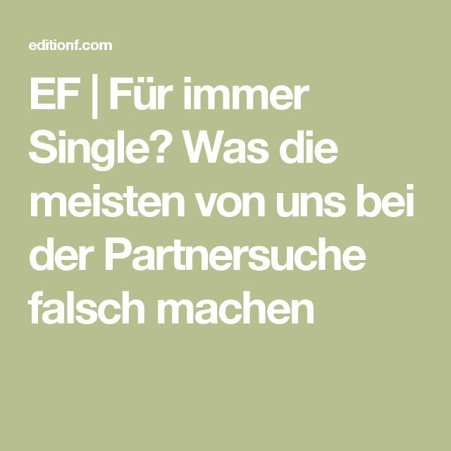 EF | Für immer Single? Was die meisten von uns bei der Partnersuche falsch machen