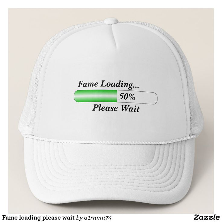 Fame loading please wait trucker hat