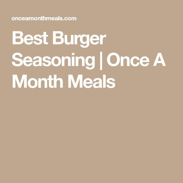 Best Burger Seasoning | Once A Month Meals