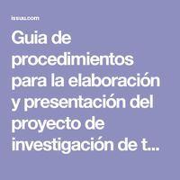 Guia de procedimientos para la elaboración y presentación del proyecto de investigación de tesis by Carlos Martinez Torres - issuu