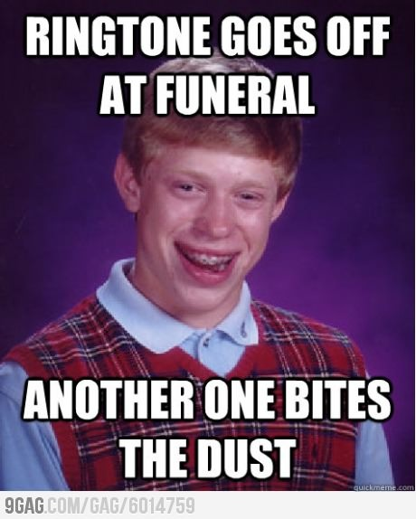 Bad Luck Brians phone rings at funeral.