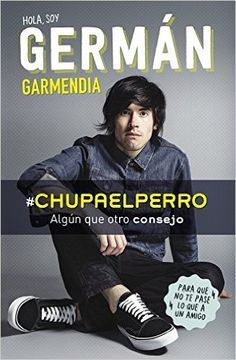 Descargar #Chupaelperro de GERMAN GARMENDIA PDF, Kindle, eBook, #Chupaelperro de GERMAN GARMENDIA PDF Gratis