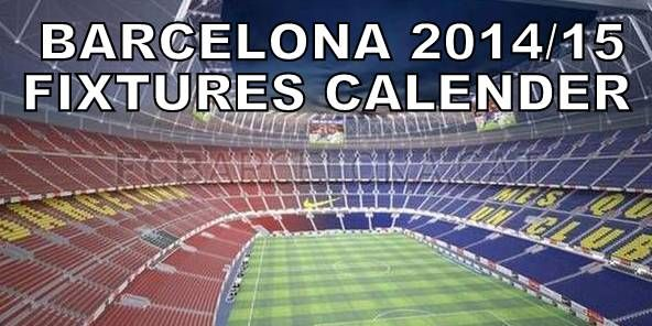 Barcelona 2014-15 Fixtures Date Time in IST
