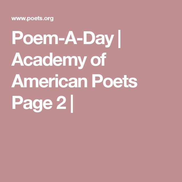 Poem-A-Day | Academy of American Poets Page 2 |