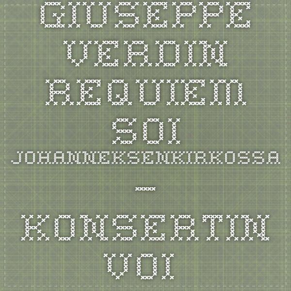 Giuseppe Verdin Requiem soi Johanneksenkirkossa – konsertin voi katsoa taltiointina - Klassinen musiikki - Kulttuuri - Helsingin Sanomat