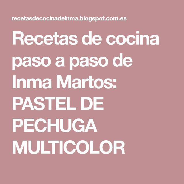 Recetas de cocina paso a paso de Inma Martos: PASTEL DE PECHUGA MULTICOLOR