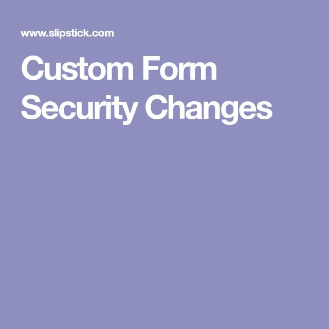 Custom Form Security Changes