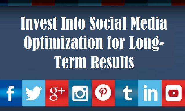 Invest Into #SocialMediaOptimization for Long-Term Results – #SEO #socialshare #socialmediamarketing