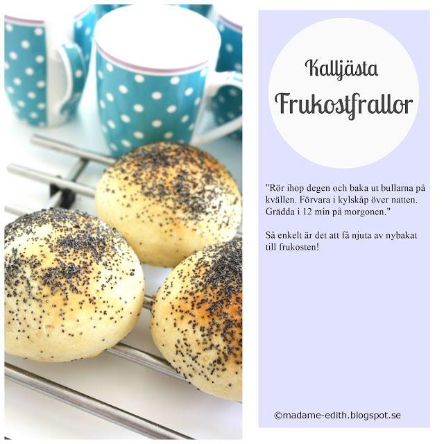 Madame Edith - Recept: Kalljästa frukostfrallor - Lättbakat recept