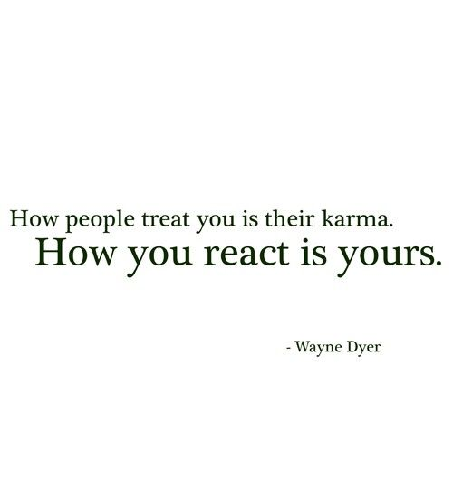 -Wayne Dyer: Good Thoughts, People Treats, Remember This, Karma Lov, Karma It L, Karma Quotes, So True, Favorite Quotes, Truths Karma