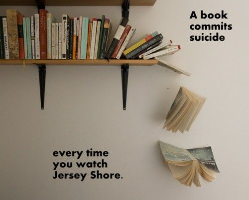 book humor: Heather Nagy, Library'S Books Reading, Desperate Housewives, Jersey Shore, Couldn T Agree, Funny, Book Suicide, Poor Book, Book Humor