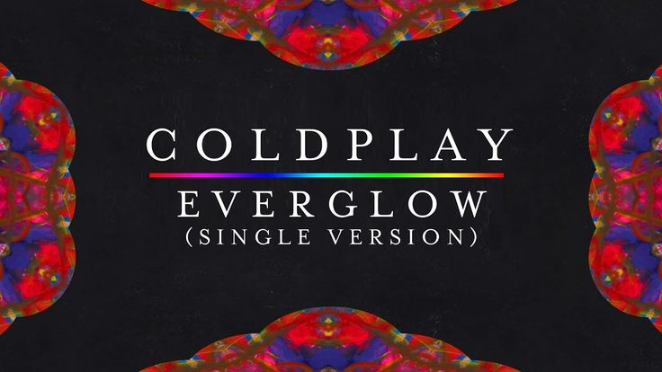 Coldplay — Everglow (New Version, Single Version by Chris Martin) [Lyric...