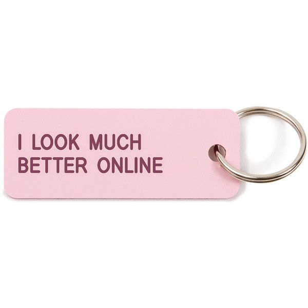 Various Projects I Look Much Better Online Keychain ($20) ❤ liked on Polyvore featuring accessories, gift guide, kirna zabete, under $150, ring key chain, key chain rings, keychain key ring and key fob chain