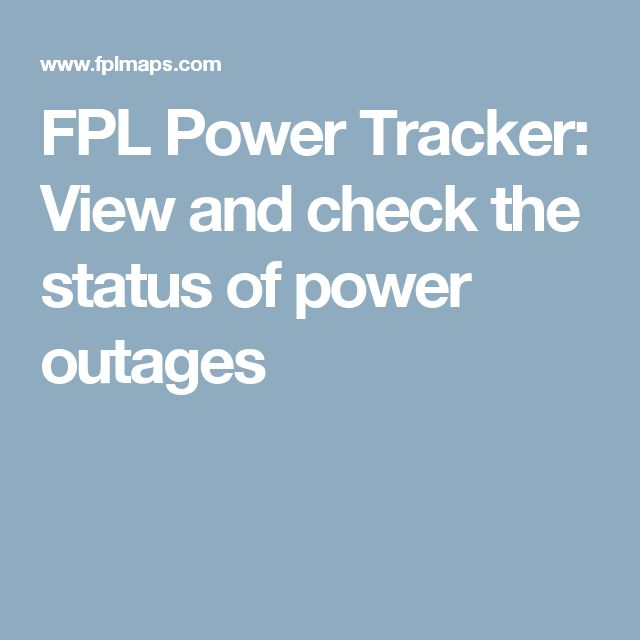 FPL Power Tracker: View and check the status of power outages