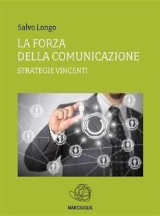 La Forza della Comunicazione-Strategie vincenti-ebook