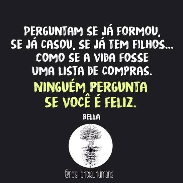 E você, é feliz? #regram @resiliencia_humana #frases #pessoas #felicidade #verdades #comportamento