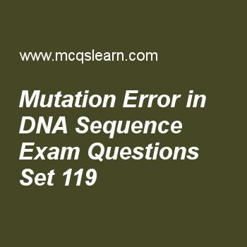Practice test on mutation error in dna sequence, MCAT quiz 119 online. Practice mutation error in dna sequence test with answers. Practice online quiz to test knowledge on, mutation error in dna sequence, introduction to carbohydrates, peptide linkage, polysaccharides, disaccharides worksheets. Free mutation error in dna sequence test has multiple choice questions as a permanent change of nucleotide sequence of genome is called, answers key with choices as gene expression, bonding…
