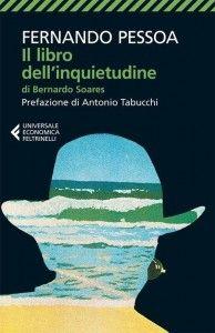 Leggere Libri Fuori Dal Coro : IL LIBRO DELL'INQUIETUDINE di Fernando Pessoa