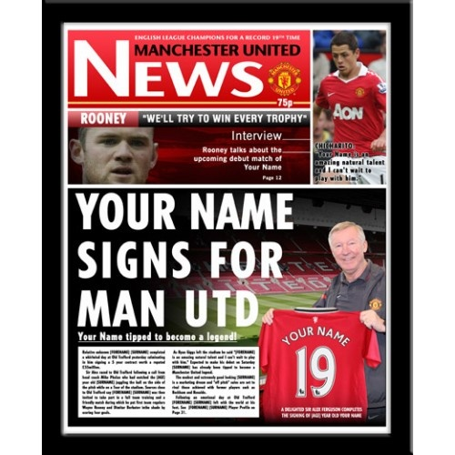 Man Utd Personalised Newspaper Sign for Manchester United  You are unveiled as Manchester United's latest supertsar signing. Your name is merged on to the shirt held by Sir Alex Ferguson and appears throughout the headline text, article text and in the surrounding player comments. Personalised by Forename, Surname, Age and Number this is guaranteed to be a standout gift! Presented in a stylish contemporary frame