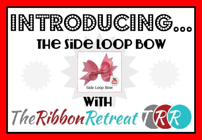 Side Loop Bow Video - The Ribbon Retreat Blog