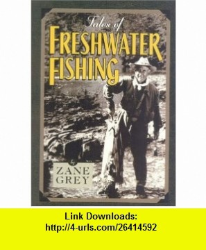 11 best westerns lewis b patten images on pinterest westerns tales of freshwater fishing zane grey 9781586670528 fandeluxe Images