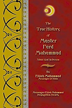 The True History Of Master Fard Muhammad - Allah In Person - Kindle edition by Elijah Muhammad, Nasir Hakim. Religion & Spirituality Kindle eBooks @ Amazon.com.