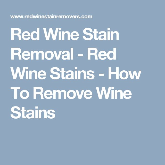Red Wine Stain Removal - Red Wine Stains - How To Remove Wine Stains