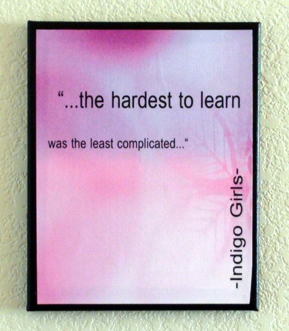 """Indigo Girls,""""the hardest to learn was the least complicated..."""""""