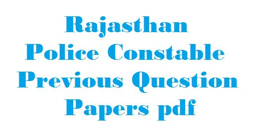 Search Rajasthan Police Constable Previous Question Papers pdf. Download Rajasthan police solved paper in Hindi for Rajasthan Police Constable and SI.