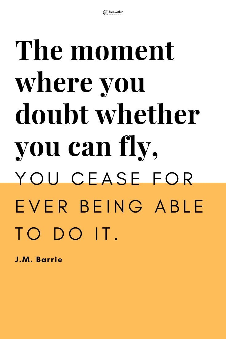 The Moment Where You Doubt Whether You Can Fly You Cease For Ever