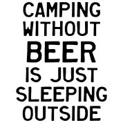 Camping without beer is just sleeping outside... #campingtshirts #camping #summertime
