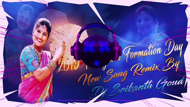 2019 Telangana Formation Day New Song Remix By Dj Srikanth Goud In 2020 Dj Remix Songs New Dj Song Dj Songs