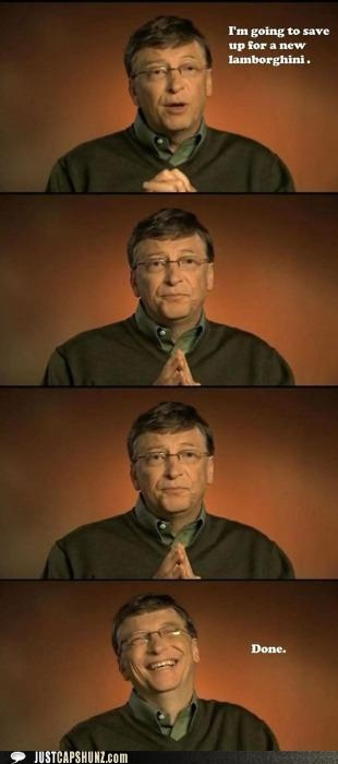 When Bill Gates has to save money