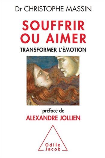 Christophe Massin : « Souffrir ou aimer. Transformer l'émotion » / France Inter