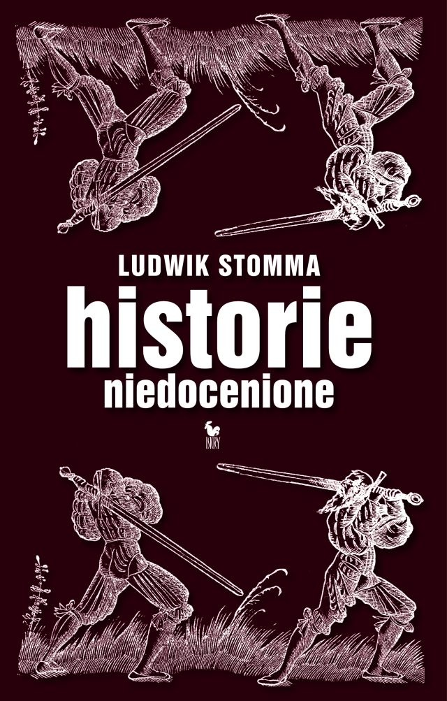 """Historie niedocenione"" Ludwik Stomma Cover by Janusz Barecki Published by Wydawnictwo Iskry 2011"