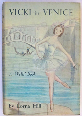 vicki-in-venice Lorna Hill Sadler's Wells Series 1st edition, 1962Vicky In Venice Lorna, 1St Editing, Vintage Children, Well Series, Series 1St, Lorna Hills, Children Book, Sadler Well, Hills Sadler