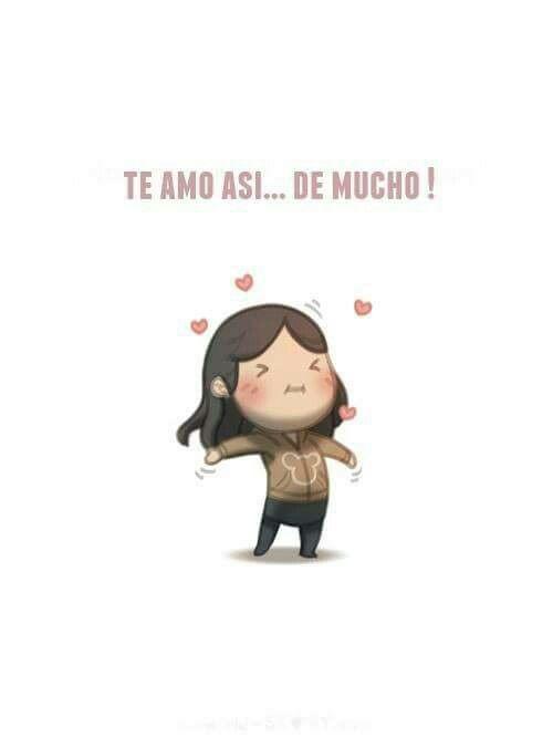 Te amo así de mucho !