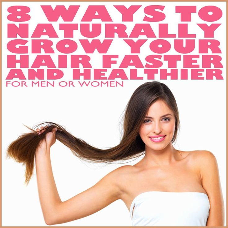 8 Ways To Naturally Grow Your Hair Faster