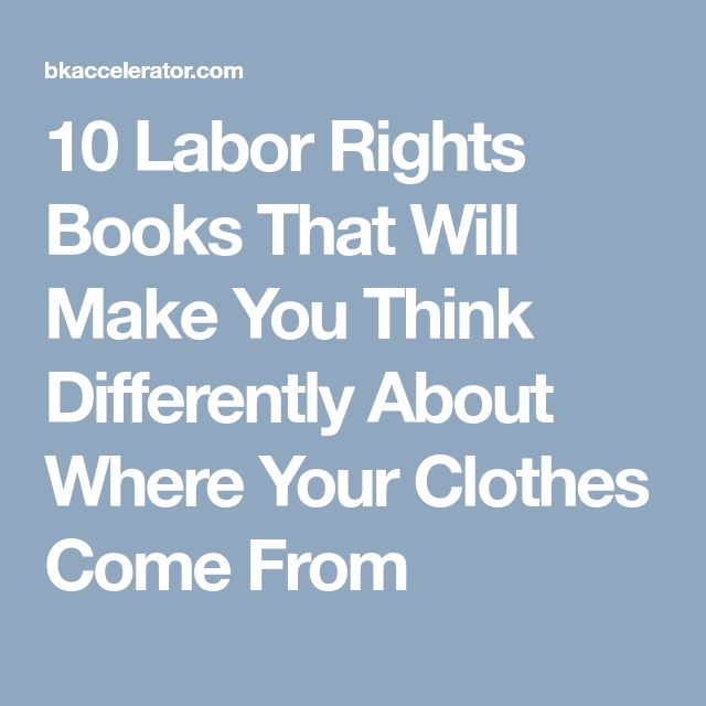 10 Labor Rights Books That Will Make You Think Differently About Where Your Clothes Come From