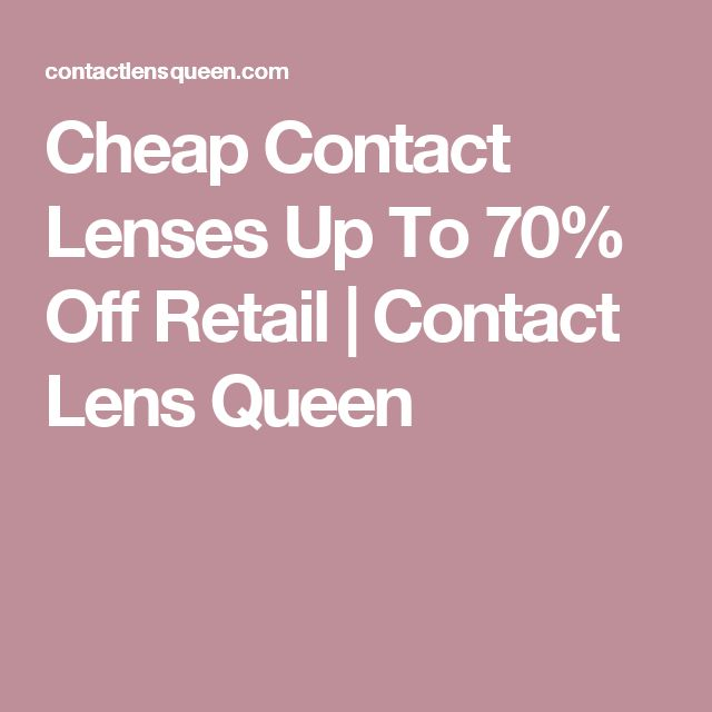 Cheap Contact Lenses Up To 70% Off Retail | Contact Lens Queen