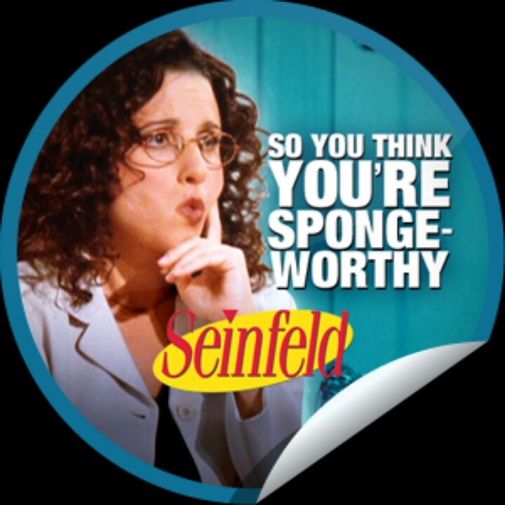 Seinfeld. Elaine. Am I sponge worthy lol