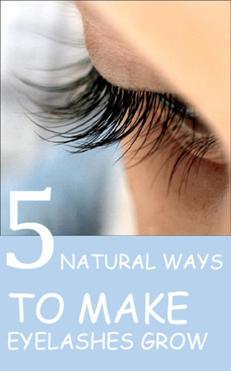 how to make your eyelashes grow